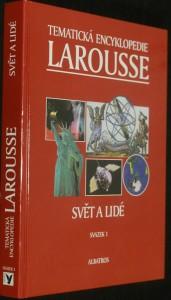 náhled knihy - Tematická encyklopedie Larousse. Sv. 1, Svět a lidé