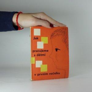 náhled knihy - Jak pracujeme s dětmi v prvním ročníku