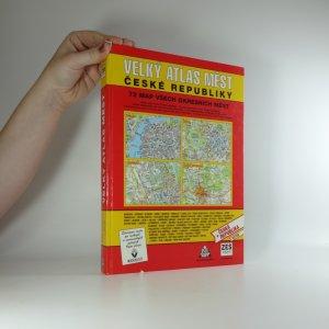 náhled knihy - Velký atlas měst České republiky 72 map všech okresních měst + Česká republika 1:500 000