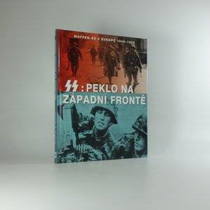 náhled knihy - SS: peklo na západní frontě : Waffen-SS v Evropě 1940-1945