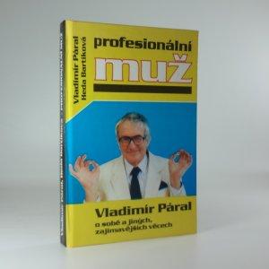 náhled knihy - Profesionální muž: Vladimír Páral o sobě a jiných, zajímavějších věcech