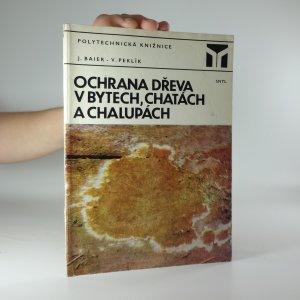 náhled knihy - Ochrana dřeva v bytech, chatách a chalupách