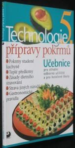 náhled knihy - Technologie přípravy pokrmů 5. : učebnice pro střední odborná učiliště, učební obory kuchař-kuchařka, kuchař-číšník, číšník-servírka, a pro hotelové školy