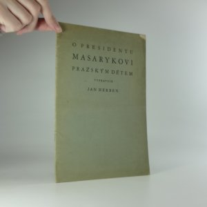 náhled knihy - O presidentu Masarykovi pražským dětem vypravuje Jan Herben
