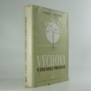 náhled knihy - Výchova v zrcadle pramenů : Příruč. k dějinám pedagogiky. [Díl] 2