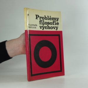 náhled knihy - Problémy filosofie výchovy : lidský fenomén a antropologická orientace moderní pedagogiky