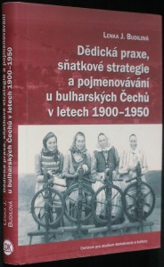 náhled knihy - Dědická praxe, sňatkové strategie a pojmenovávání u bulharských Čechů v letech 1900-1950