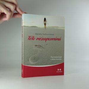 náhled knihy - Tělo nezapomíná : psychofyziologie a léčba traumatu