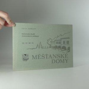 náhled knihy - Měšťanské domy - historická obydlí trutnovských měšťanů