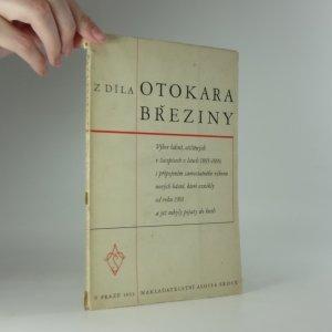 náhled knihy - Z díla Otokara Březiny : výbor básní, otištěných v časopisech v letech 1895-1899, s připojením samostatného výboru nových básní, které vznikly od r. 1901 a jež nebyly pojaty do knih