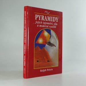 náhled knihy - Pyramidy : jejich tajemství, síla a moderní využití