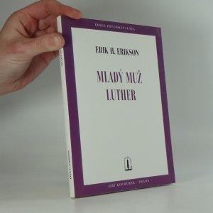 náhled knihy - Mladý muž Luther : studie psychoanalytická a historická
