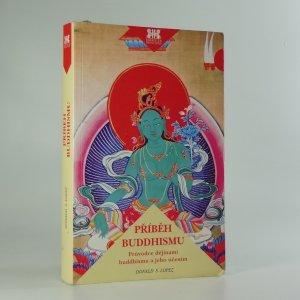 náhled knihy - Příběh buddhismu : průvodce dějinami buddhismu a jeho učením