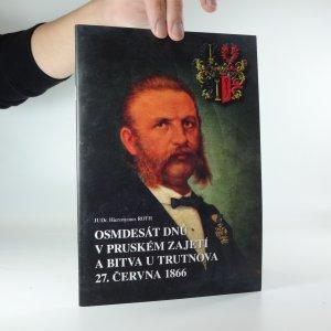 náhled knihy - Osmdesát dnů v pruském zajetí a bitva u Trutnova 27. června 1866