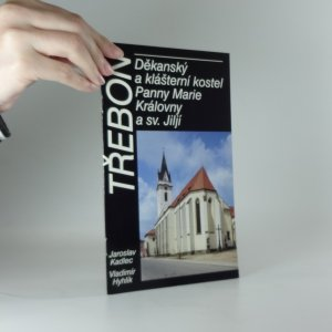 náhled knihy - Třeboň : děkanský a klášterní kostel Panny Marie Královny a sv. Jiljí