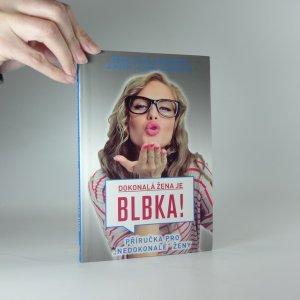 náhled knihy - Dokonalá žena je blbka! : příručka pro
