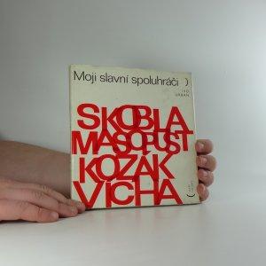 náhled knihy - Moji slavní spoluhráči : Jiří Skobla, Josef Masopust, Václav Kozák, Jiří Vícha