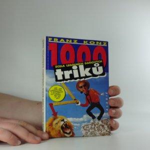 náhled knihy - 1000 zcela legálních daňových triků : pro každého, kdo z neznalosti platí daňovým úřadům víc, než musí : s aktualizacemi pro rok 1992 - 1993