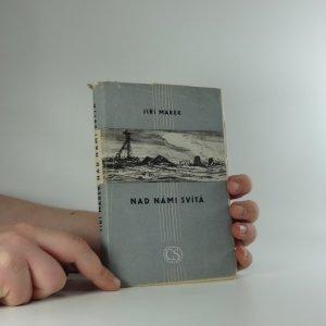 náhled knihy - Nad námi svítá : havířské příběhy