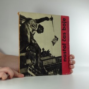 náhled knihy - Nastal čas boje : československý protifašistický odboj v obrazech 1938-1945