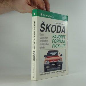 náhled knihy - Škoda Favorit, Forman, Pick-up. úplný popis vozů od počátku do ukončení výroby
