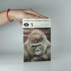 náhled knihy - Poloopice a opice (Zvířata celého světa 5.)