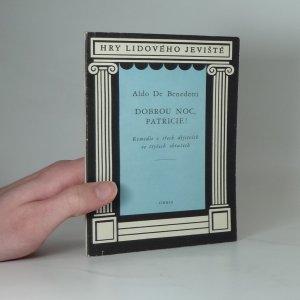 náhled knihy - Dobrou noc, Patricie : Komedie o 3 dějstvích ve 4 obrazech