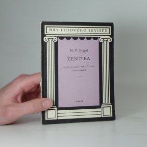 náhled knihy - Ženitba : historka zcela neuvěřitelná o 3 aktech