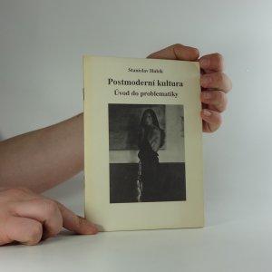 náhled knihy - Postmoderní kultura : úvod do problematiky