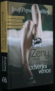 náhled knihy - Ženy, které rozdávají adventní věnce : příběh o černé Madoně se zlatými vlasy a stříbrným jeepem