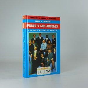 náhled knihy - Právo v Los Angeles : špičkoví právníci, triky, procesy. Díl 1, Kuzakův nejtěžší případ