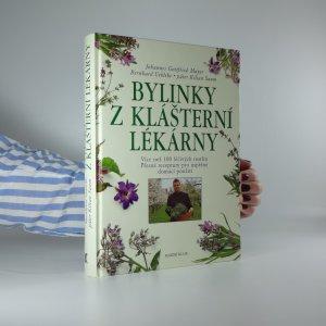 náhled knihy - Bylinky z klášterní lékárny. Více než 100 léčivých rostlin, přesné receptury pro úspěšné domácí použití