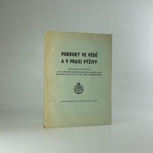 náhled knihy - Pokroky ve vědě a v praxi (Sborník referentů z XIX. celostátního sjezdu Společnosti pro racionální výživu konaného ve dnech 13. až 15. října 1970 v Karlových Varech)