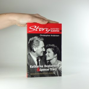 náhled knihy - Katharine Hepburnová & Spencer Tracy : nezapomenutelná láska. Pozoruhodný příběh lásky Katharine Hepburnové a Spencera Tracyho