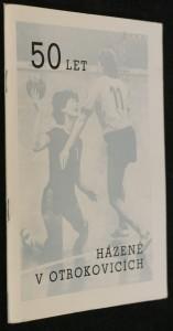 náhled knihy - 50 let házené v Otrokovicích : 1935-1985