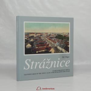 náhled knihy - Strážnice : staré pohlednice města (old postcards of the town, alte Ansichtskarten der Stadt)
