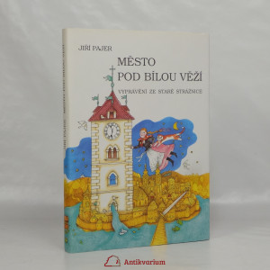 náhled knihy - Město pod Bílou věží : vyprávění ze staré Strážnice