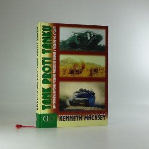náhled knihy - Tank proti tanku : ilustrovaná historie pozemní pancéřové zbraně v průběhu 20. století