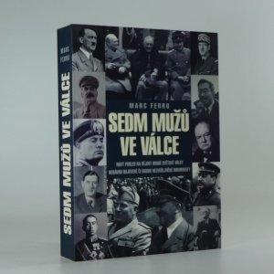 náhled knihy - Sedm mužů ve válce 1918-1945 : paralelní dějiny