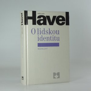 náhled knihy - O lidskou identitu : úvahy, fejetony, protesty, polemiky, prohlášení a rozhovory z let 1969-1979