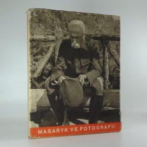 náhled knihy - Masaryk  ve  fotografii - momentky z posledních let
