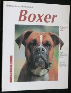 náhled knihy - Boxer : porozumění a správná péče : rady odborníků pro správný chov : rádce pro chovatele začátečníky