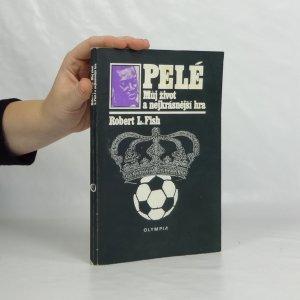 náhled knihy - Pelé : můj život a nejkrásnější hra