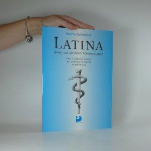 náhled knihy - Latina : úvod do latinské terminologie : pro střední školy se zdravotnickým zaměřením