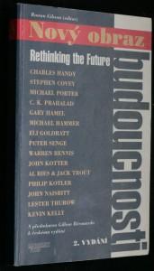 náhled knihy - Nový obraz budoucnosti = Rethinking the future : přední osobnosti světového managementu a sociálního myšlení o budoucnosti podnikání, konkurence, řízení a trhu