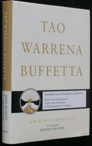 náhled knihy - Tao Warrena Buffetta : moudrá slova Warrena Buffetta : citáty a interpretace, které vám pomohou na cestě k miliardovému bohatství a osvícenému spravování podniku