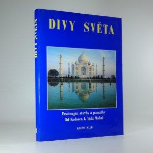 náhled knihy - Divy světa: Fascinující stavby a památky - Od Kolosea k Tádž Mahal