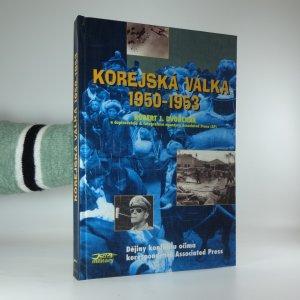 náhled knihy - Korejská válka 1950-1953: Dějiny konfliktu očima korespondentů Associated Press