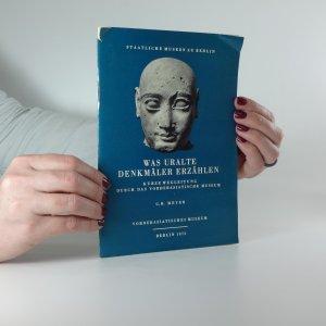 náhled knihy - Was uralte Denkmäler Erzählen