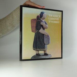náhled knihy - Tradice lidové tvorby. Lidová hmotná kultura v Čechách a na Moravě